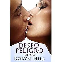 Deseo, Peligro - Libro 3: Romance Contemporáneo