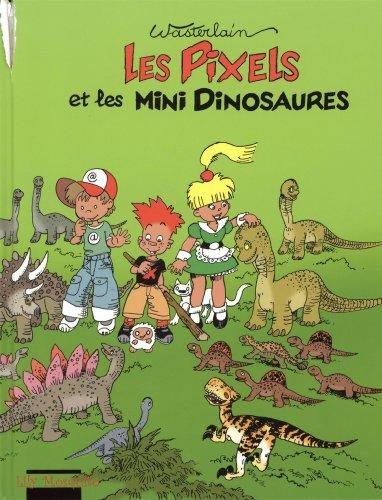 Les Pixels, Tome 3 : Les Pixels et les mini dinosaures