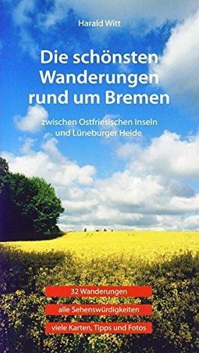 Die schönsten Wanderungen rund um Bremen: alle Sehenswürdigkeiten auf 32 Wanderungen