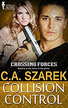 Collision Control (Crossing Forces Book 4) by [Szarek, C.A.]