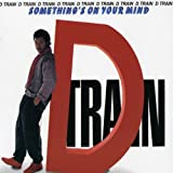 Songtexte von D Train - Something's on Your Mind