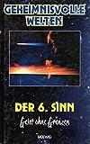 Geheimnisvolle Welten : Der 6. Sinn - Walter-Jörg Langbein