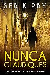 Nunca Claudiques: Un emocionante y trepidante thriller (Spanish Edition)