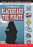 The Mystery of Blackbeard the Pirate (Real Kids Real Places)