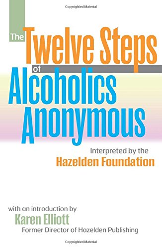 The Twelve Steps of Alcoholics Anonymous: Interpreted by the Hazelden Foundation