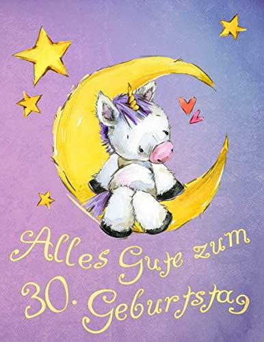 Alles Gute zum 30. Geburtstag: Niedliches Einhorn auf dem Mond geburtstagsbuch, das als Tagebuch oder Notizbuch verwendet werden kann. Besser als eine Geburtstagskarte!