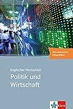Englischer Wortschatz Politik und Wirtschaft: Bilinguale Wortschätze