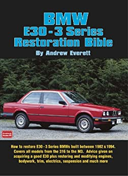 BMW E30 3 Series Restoration Bible (Brooklands Restoration Bibles) (English Edition) von [Everett, Andrew]