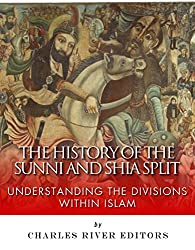 The History of the Sunni and Shia Split: Understanding the Divisions within Islam (English Edition)