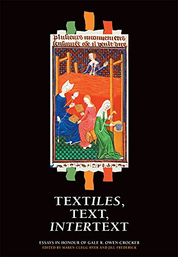 Textiles, Text, Intertext: Essays in Honour of Gale R. Owen-Crocker (Mittelalterliche Garde Kostüm)