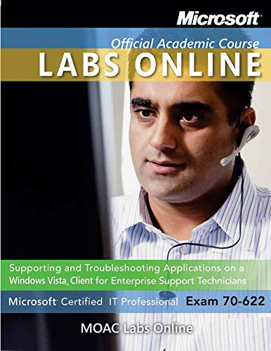 Exam 70-622: Supporting and Troubleshooting Applications on a Windows Vista Client for Enterprise Support Technicians with Lab Manu (Microsoft Official Academic Course) por Microsoft Official Academic Course