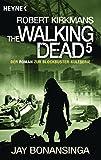 The Walking Dead 5: Roman (The Walking Dead-Romane, Band 5)