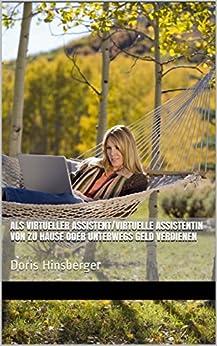 Als virtueller Assistent/virtuelle Assistentin von zu Hause oder unterwegs Geld verdienen von [Hinsberger, Doris]