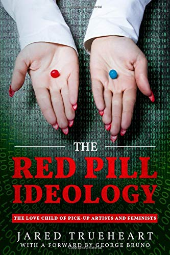 The Red Pill Ideology: The Love Child of Pick-Up Artists and Feminists