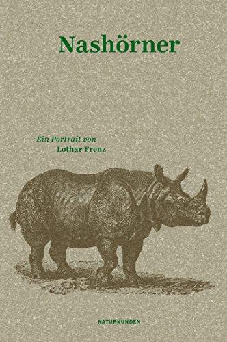 Nashörner: Ein Portrait (Naturkunden)