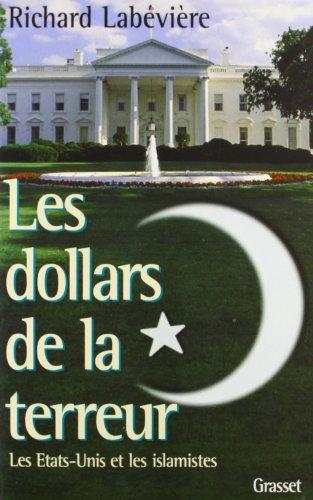 Les Dollars de la terreur : Les Etats-Unis et les islamistes par Richard Labévière