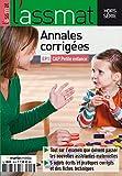 Annales corrigées CAP Petite Enfance Edition 2017 (Hors série ASSMAT)...