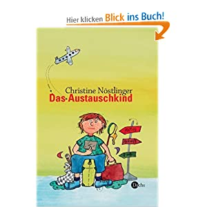 Das Austauschkind: Amazon.de: Christine Nöstlinger