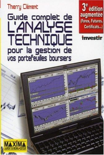 Le guide complet de l'analyse technique : Pour la gestion de vos portefeuilles boursiers