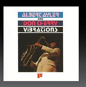 Albert Ayler And Don Cherry - Vibrations