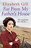 Far From My Father's House by Elizabeth Gill