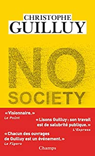 No Society : La fin de la classe moyenne occidentale par Christophe Guilluy