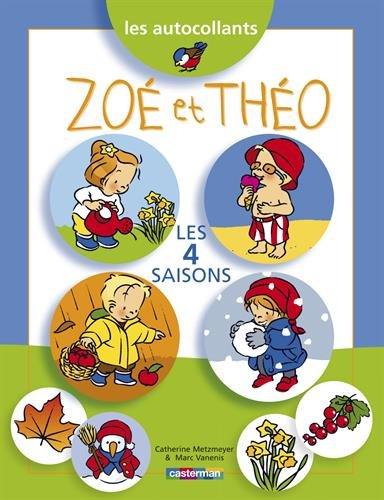 Zoe et Théo. Les 4 saisons par Metzmeyer Catherine et Vanenis Marc