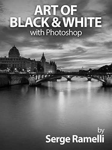Art of Black & White with Photoshop: A Comprehensive Course on Professional Black and White Photography! (English Edition) por Serge Ramelli