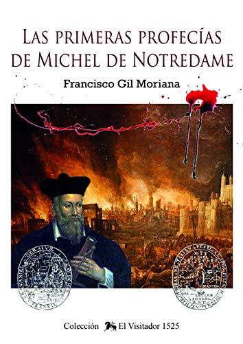 Las primeras profecias de Michel de Notredame (El Visitador nº 2) por Francisco Gil Moriana