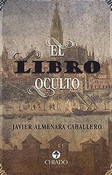 El Libro Oculto por Javier Almenara Caballero