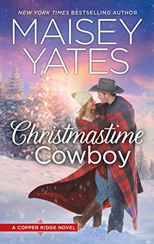 Christmastime Cowboy (Copper Ridge, Book 10) by [Yates, Maisey]