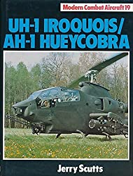 Utility Helicopter-One Iroquois/Attack Helicopter-One Hueycobra (Modern Combat Aircraft) by Jerry Scutts (1984-10-20)
