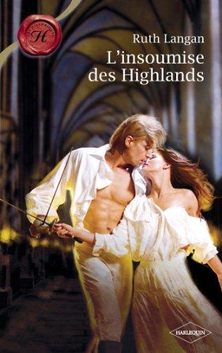L'insoumise des Highlands (Harlequin Les Historiques) par Ruth Langan