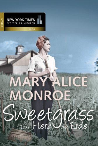 Buchseite und Rezensionen zu 'Sweetgrass - das Herz der Erde' von Mary Alice Monroe