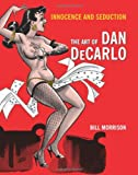 INNOCENCE AND SEDUCTION : The Art of Dan DeCarlo