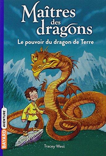 Maîtres des dragons (1) : Le pouvoir du dragon de Terre