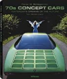 70s Concept Cars: Yesterday's Dreams of the Future