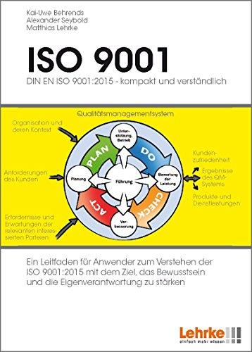 iso-90012015-kompakt-und-verstandlich-ein-leitfaden-fur-anwender-fuhrungskrafte-zum-besseren-verstan