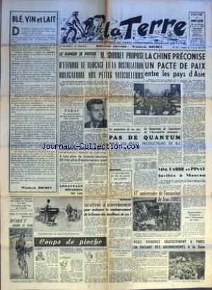 TERRE (LA) [No 563] du 04/08/1955 - BLE VIN ET LAIT PAR WALDECK ROCHET L'ASSEMBLEE NATIONALE DOIT PARTIR EN VACANCES LE 6 AOUT LA RENTREE A ETE FIXEE AU 4 OCTOBRE - POUR LA TROISIEME FOIS CONSECUTIVE BOBET GAGNE LE TOUR - COUPS DE PIOCHE L'UNITE - LE ROQUET - LES ENFANTS DE LA REINE - LE DANGER SE PRECISE M SOURBET PROPOSE D'ETENDRE LE BLOCAGE ET LA DISTILLATION OBLIGATOIRE AUX PETITS VITICULTEURS - TABAC LA PROPOSITION DE NOS ELUS EN FAVEUR DES SINISTRES - LE SCANDALE DES IMPORTATIONS DE PORC par Collectif