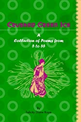 Crushed Green Ice: A Collection of Poems from 5 to 55