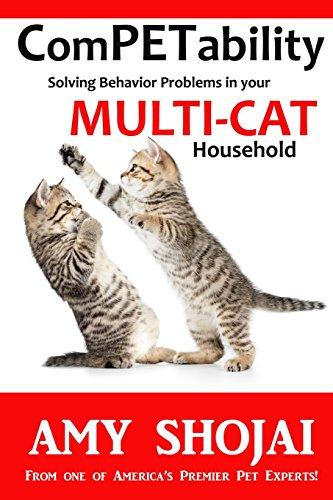 ComPETability: Solving Behavior Problems in Your Multi-Cat Household: Volume 2 por Amy Shojai