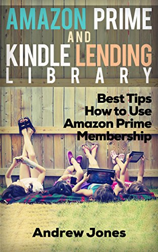 Lending Library For Prime Members: Best Tips How to Use Amazon Prime Membership (Amazon Prime, kindle library, kindle unlimited) (Internet, amazon services, echo Book 1) (English Edition) Prime Ebook-lending-library