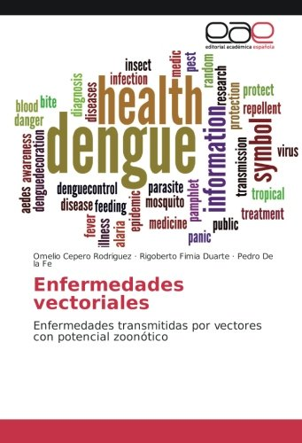 Enfermedades vectoriales: Enfermedades transmitidas por vectores con potencial zoonótico por Omelio Cepero Rodriguez