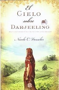 El cielo sobre Darjeeling par  Nicole C. Vosseler