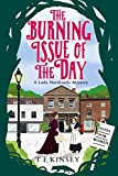 The Burning Issue of the Day (A Lady Hardcastle Mystery Book 5) by T E Kinsey
