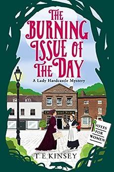 Descargar Libros Para Ebook The Burning Issue of the Day (A Lady Hardcastle Mystery Book 5) Epub Libres Gratis