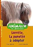 Lorette, le poney à adopter / Tina Nolan   NOLAN, Tina. Auteur