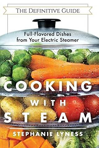 Cooking With Steam: Spectacular Full-Flavored Low-Fat Dishes from Your Electric