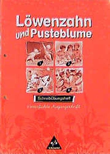 Löwenzahn und Pusteblume - Ausgabe 1998: Schreibübungsheft VA