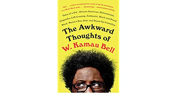581b2a0cb4 The Awkward Thoughts of W. Kamau Bell  Tales of a 6  4